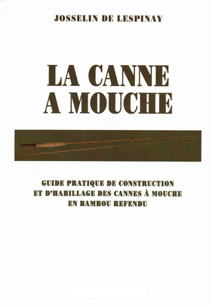 comment construire sa canne en refendu